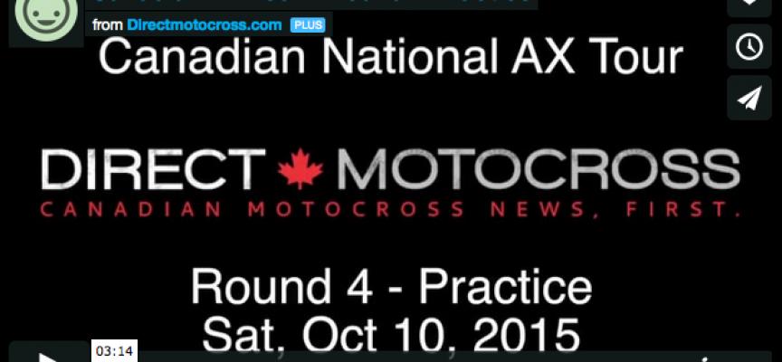 Canada AX Tour – Round 4 Practice Video