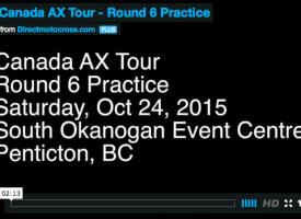 Canada AX Tour – Round 6 Practice Video